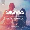 Glitterball (feat. Ella Henderson) [Remixes], Sigma