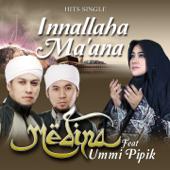 Innallaha Ma'ana (feat. Ummi Pipik) - Medina