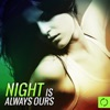 Night Is Always Ours