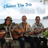 Chance 'Um Trio - Koke'e
