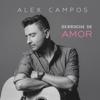 Derroche De Amor - Alex Campos