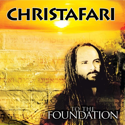 To the Foundation - Christafari