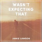 Wasn't Expecting That - Jamie Lawson - Jamie Lawson