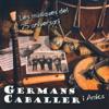 Les Músiques del 25 Aniversari - Germans Caballers I Amics