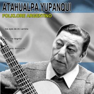 Atahualpa Yupanqui - Folklore Argentino