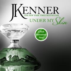 Under My Skin: Stark International, Book 3 (Unabridged)