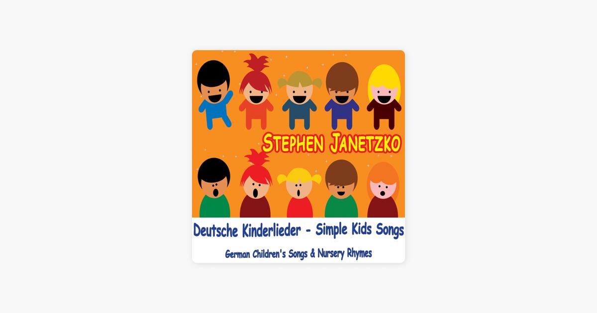 Deutsche Kinderlieder - Simple Kids Songs - German Children's Songs &  Nursery Rhymes by Stephen Janetzko