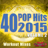 40 POP Hits 2015, Vol. 2 (Extended Workout Mixes For Running, Jogging, Fitness & Exercise)