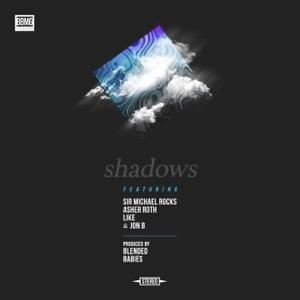 Shadows (feat. Sir Michael Rocks, Asher Roth, Like & Jon B.) - Single Mp3 Download