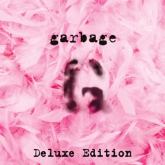 Garbage (20th Anniversary Deluxe Edition) [Remastered]