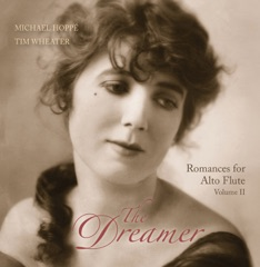 The Dreamer: Romances For Alto Flute Vol. 2