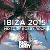 Big and Dirty Ibiza 2015 - Various Artists