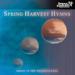 Spring Harvest Hymns, Vol. 1: Great Is Thy Faithfulness