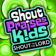 Shout to the Lord Kids - Shout Praises Kids - Shout Praises Kids