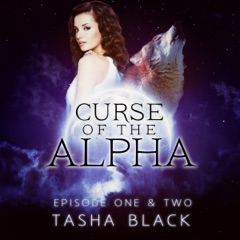 Curse of the Alpha: Episodes One and Two: A Tarker's Hollow Serial (Paranormal Shifter Romance)  (Unabridged)