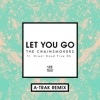 Let You Go (feat. Great Good Fine Ok) [A-Trak Remix] - Single