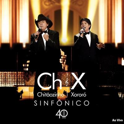 Sinfônico 40 Anos (Ao Vivo) - Chitaozinho & Xororo