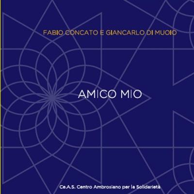 Amico Mio (feat. Giancarlo Di Muoio) - Single - Fabio Concato