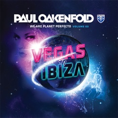 We Are Planet Perfecto, Vol. 3 - Vegas To Ibiza 2013 (Mixed By Paul Oakenfold)
