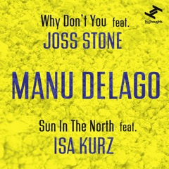 Why Don't You (feat. Joss Stone) / Sun In the North (feat. Isa Kurz)