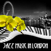 Jazz Music in London - The Best 30 Tunes Smooth Jazz Piano to Relax, Jazz Restaurant Music, Time to Chill Out, Coffee Break, Background Music for Clubs in London, Lounge Music, Jazz After Dark