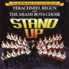 Stand Up - Yerachmiel Begun & The Miami Boys Choir