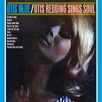 Otis Blue/Otis Redding Sings Soul (Collector's Edition) - Otis Redding