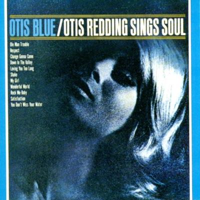 Otis Blue: Otis Redding Sings Soul - Otis Redding