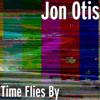 Jon Otis - Time Flies by (feat. Vladislav Sendecki) Grafik