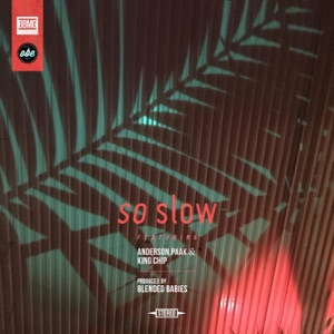 So Slow (feat. Anderson .Paak & King Chip) - Single Mp3 Download