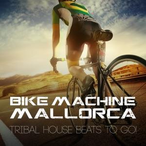 Bike Machine Mallorca - Tribal House Beats to Go!