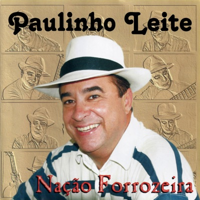 Nação Forrozeira - Paulinho Leite