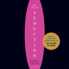 Robert Greene - Art of Seduction: An Indispensible Primer on the Ultimate Form of Power (Unabridged) artwork