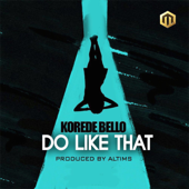 Do Like That Korede Bello - Korede Bello