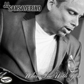 JJ Sansaverino - When I'm with You