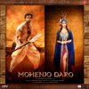 A. R. Rahman - Mohenjo Daro (Original Motion Picture Soundtrack) artwork
