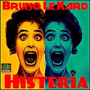 Bruno Le Kard - Histeria (Le Kard Techno Mix)
