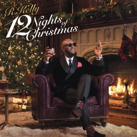12 Nights of Christmas by R. Kelly on Apple Music