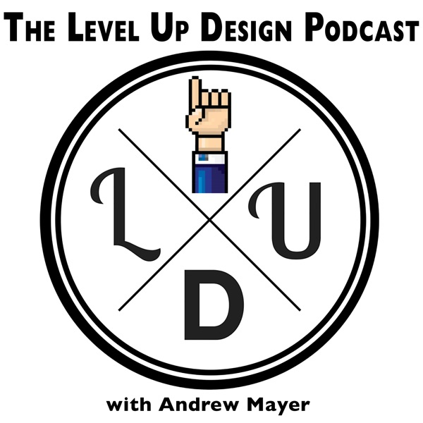 The Level Up Design Podcast
