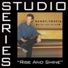 Rise and Shine (Studio Series Performance Track) - Single, Randy Travis
