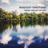 Songs for My Father - Barefoot Sanctuary