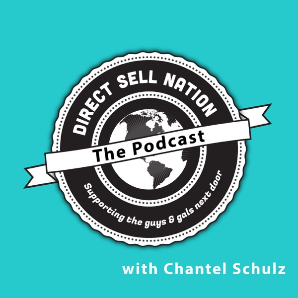 Direct Sell Nation: The Podcast! Supporting the Guys & Gals Next Door!