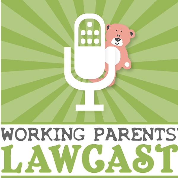 The Working Parents Lawcast