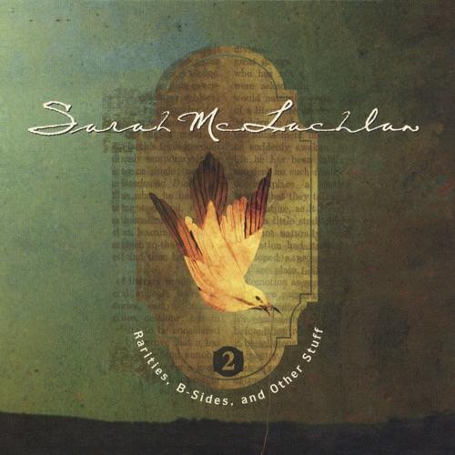Sarah McLachlan - Rarities, B-Sides and Other Stuff, Vol. 2