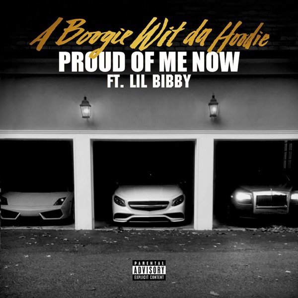 Proud of Me Now (feat. Lil Bibby) - Single album image