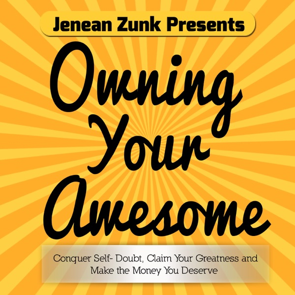 Owning Your Awesome: Conquer Self - Doubt, Claim Your Greatness and Live a Life that Rocks