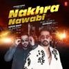 Nakhra Nawabi Single