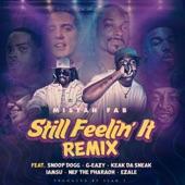 Still Feelin' It (Remix) [feat. Snoop Dogg, G-Eazy, Keak Da Sneak, Iamsu!, Nef the Pharaoh & Ezale] - Single