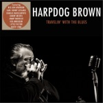 Harpdog Brown - Home Is Where the Harp Is (feat. Rusty Zinn)