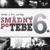 Smädný po Tebe 6, BCC, Espe, Andres, Mahanaim, Tvoja vec band, Martindom, Timothy & Eva Hrešková
